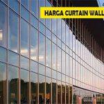 Harga Curtain Wall Terbaru