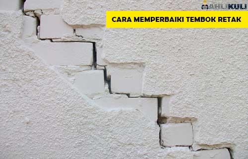 Cara Memperbaiki Tembok Retak