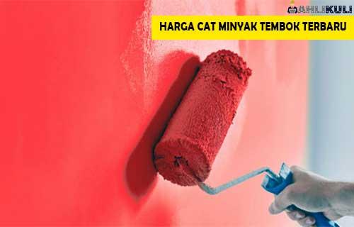 Harga Cat Minyak Tembok
