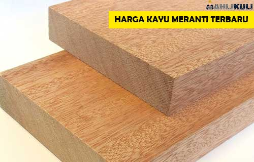 Harga Kayu Meranti