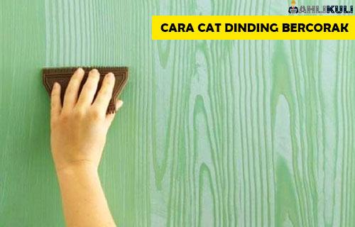 Cara Cat Dinding Bercorak