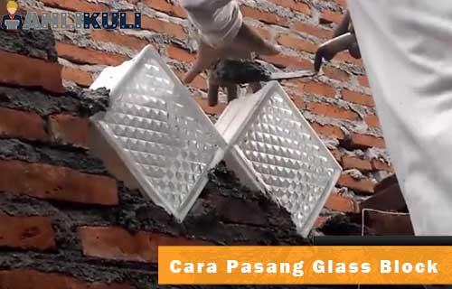 Cara Pasang Glass Block