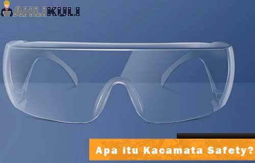 apa itu Kacamata Safety