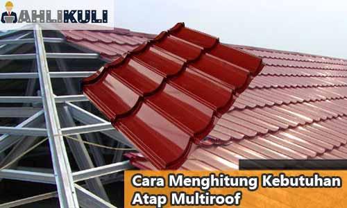 Cara Menghitung Kebutuhan Atap Multiroof