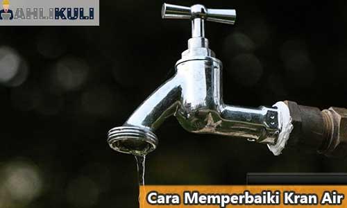 Cara Memperbaiki Kran Air