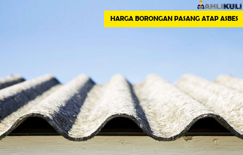 Harga Borongan Pasang Atap Asbes