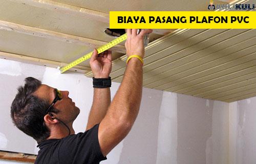 Biaya Pasang Plafon PVC