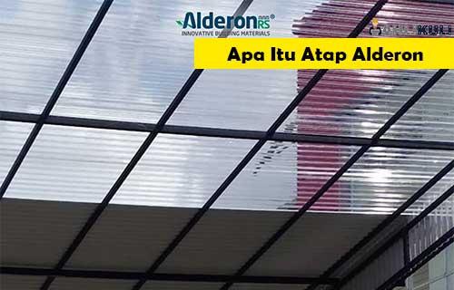 Apa Itu Atap Alderon Fungsi Kelebihan Ukuran