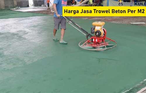 Harga Jasa Trowel Beton Per M2 dan Material
