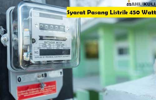 Syarat Pasang Listrik 450 Watt Biaya Dijamin Berhasil